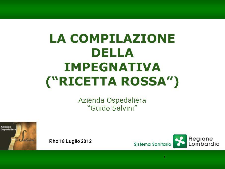 LA COMPILAZIONE DELLA IMPEGNATIVA ( RICETTA ROSSA ) Azienda Ospedaliera Guido Salvini