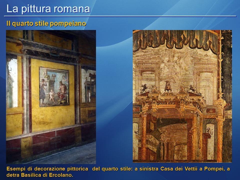 La pittura romana Il quarto stile pompeiano