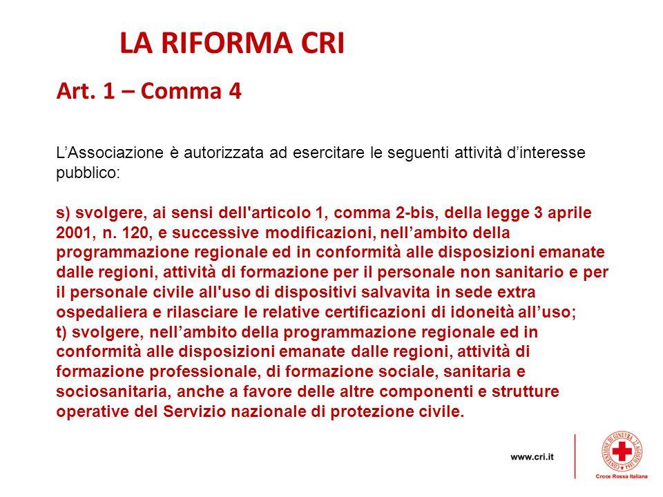 LA RIFORMA CRI Art. 1 – Comma 4