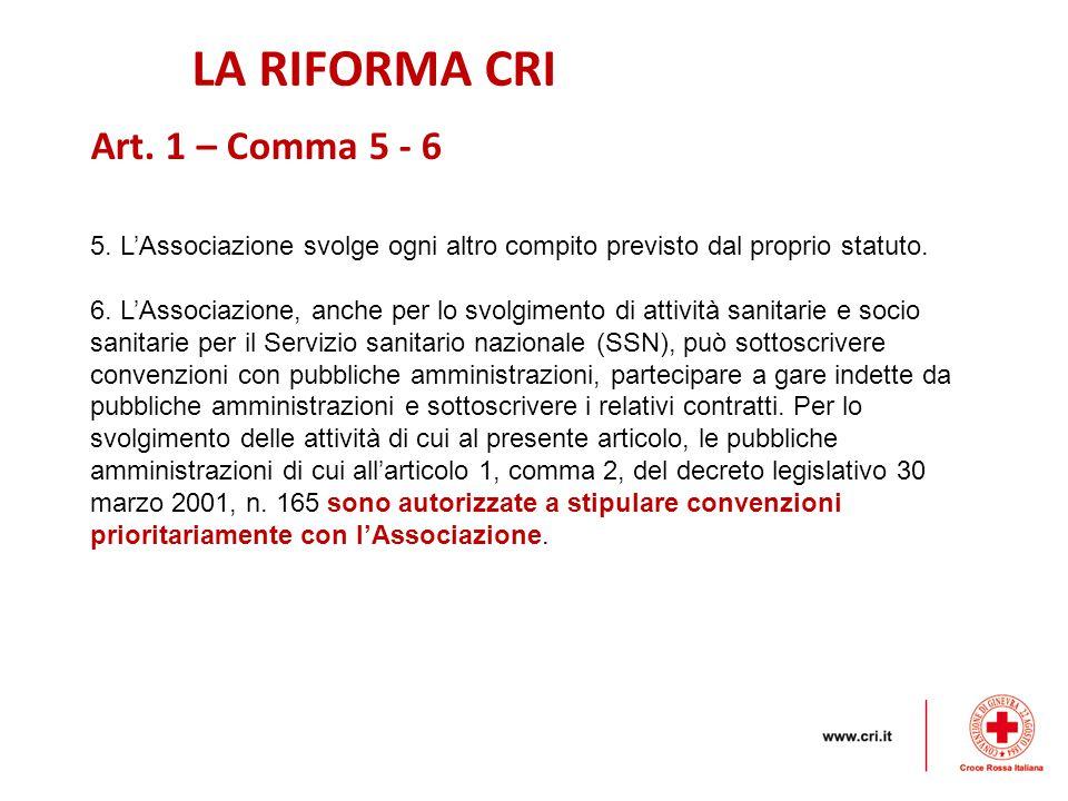 LA RIFORMA CRI Art. 1 – Comma 5 - 6