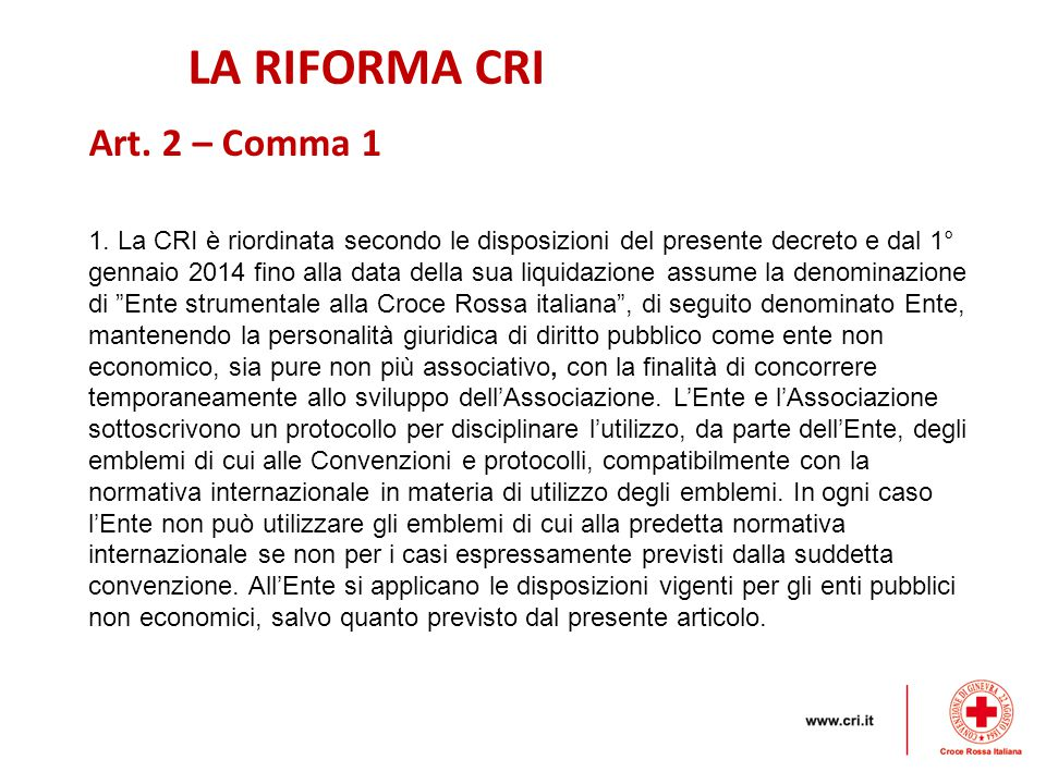 LA RIFORMA CRI Art. 2 – Comma 1