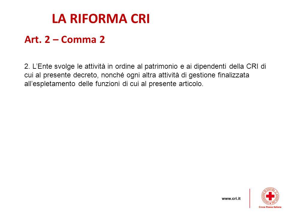 LA RIFORMA CRI Art. 2 – Comma 2