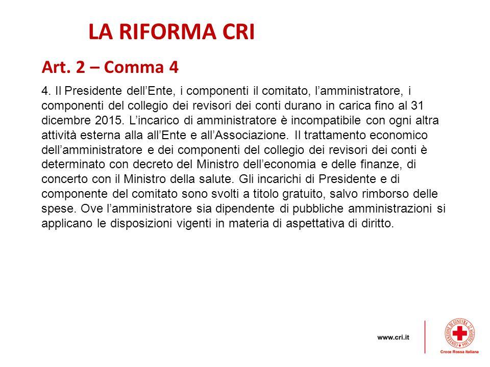 LA RIFORMA CRI Art. 2 – Comma 4