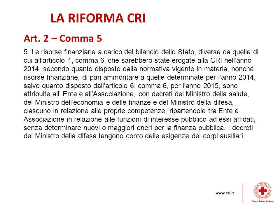 LA RIFORMA CRI Art. 2 – Comma 5