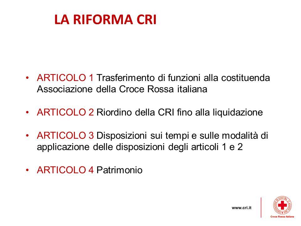 LA RIFORMA CRI ARTICOLO 1 Trasferimento di funzioni alla costituenda Associazione della Croce Rossa italiana.
