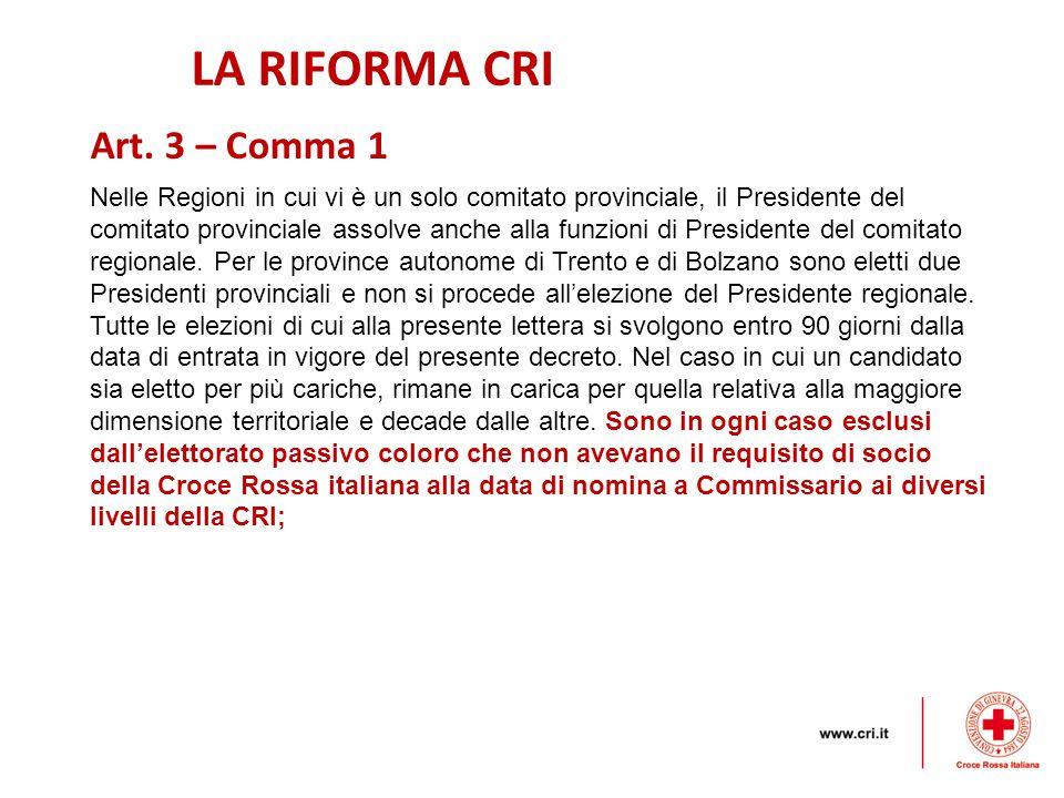 LA RIFORMA CRI Art. 3 – Comma 1