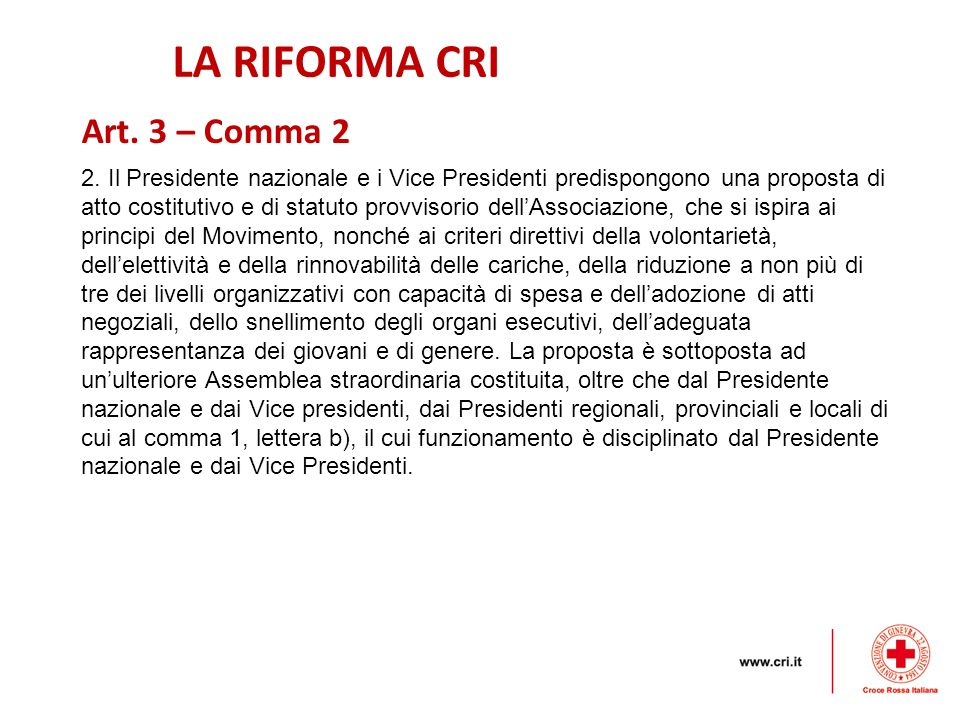 LA RIFORMA CRI Art. 3 – Comma 2