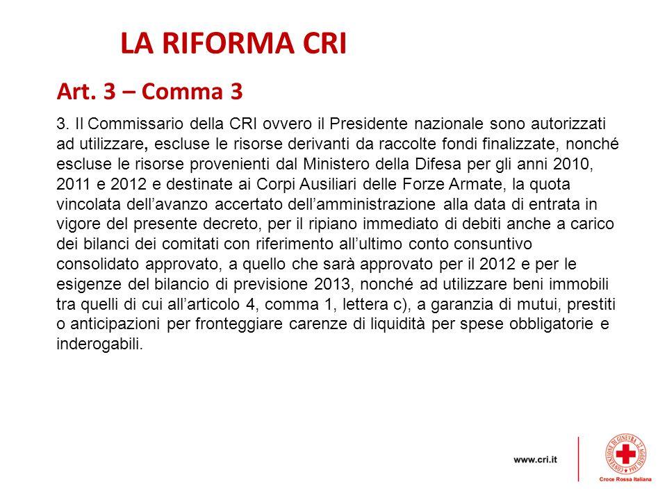 LA RIFORMA CRI Art. 3 – Comma 3