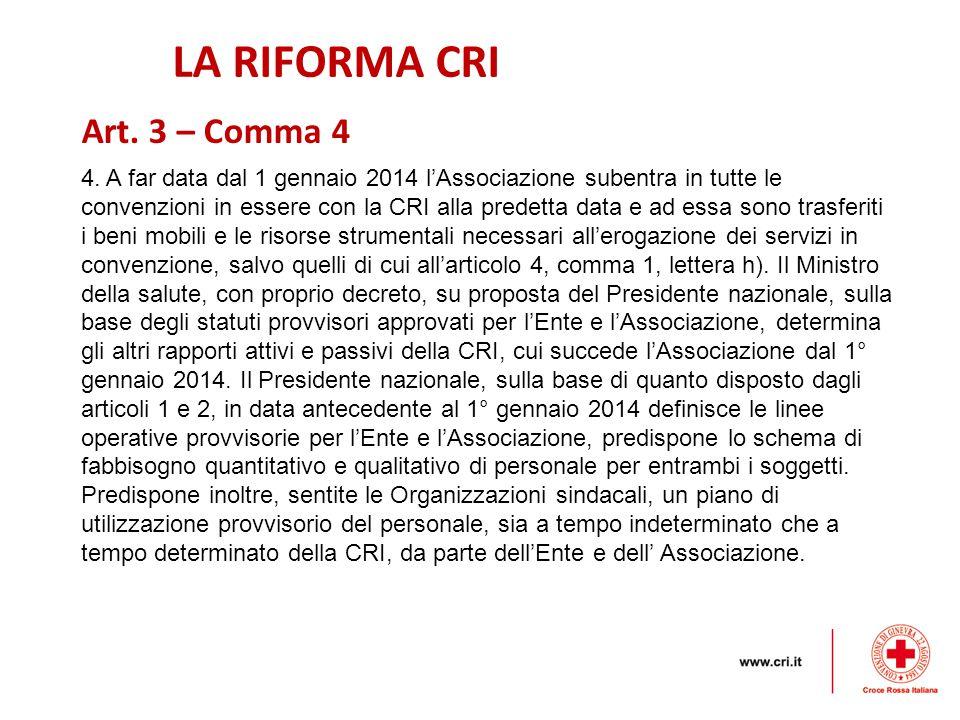 LA RIFORMA CRI Art. 3 – Comma 4