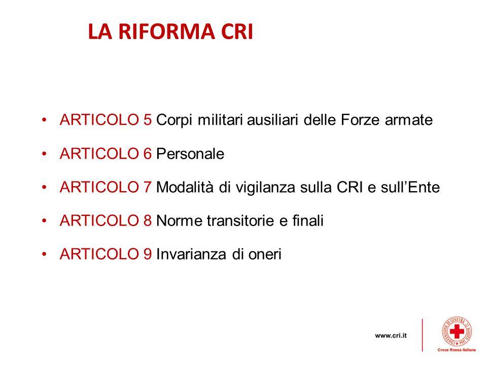 LA RIFORMA CRI ARTICOLO 5 Corpi militari ausiliari delle Forze armate