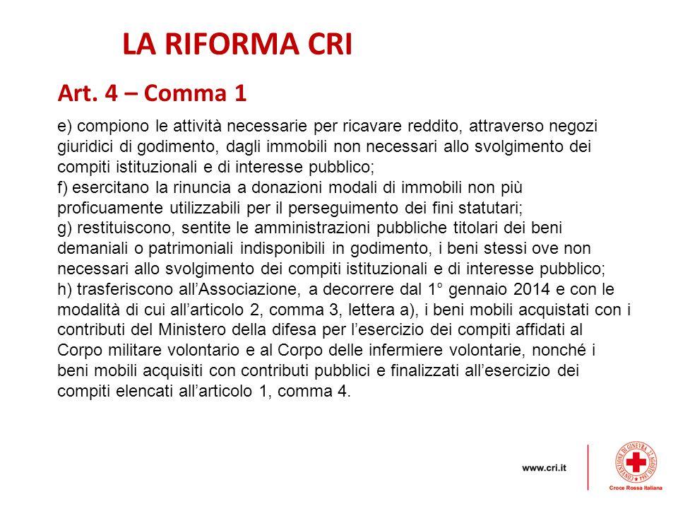 LA RIFORMA CRI Art. 4 – Comma 1