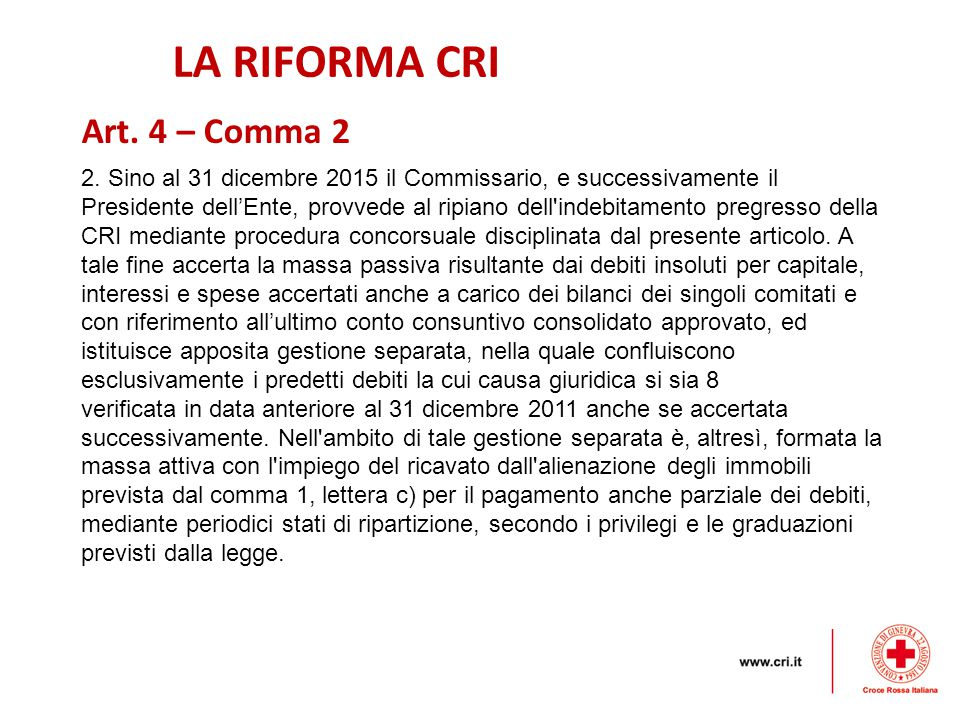 LA RIFORMA CRI Art. 4 – Comma 2