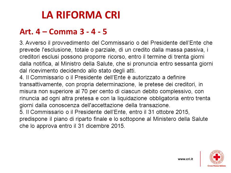 LA RIFORMA CRI Art. 4 – Comma 3 - 4 - 5