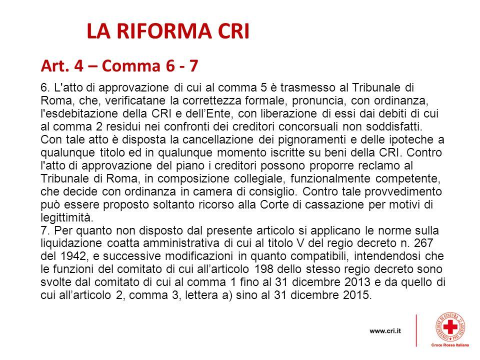 LA RIFORMA CRI Art. 4 – Comma 6 - 7
