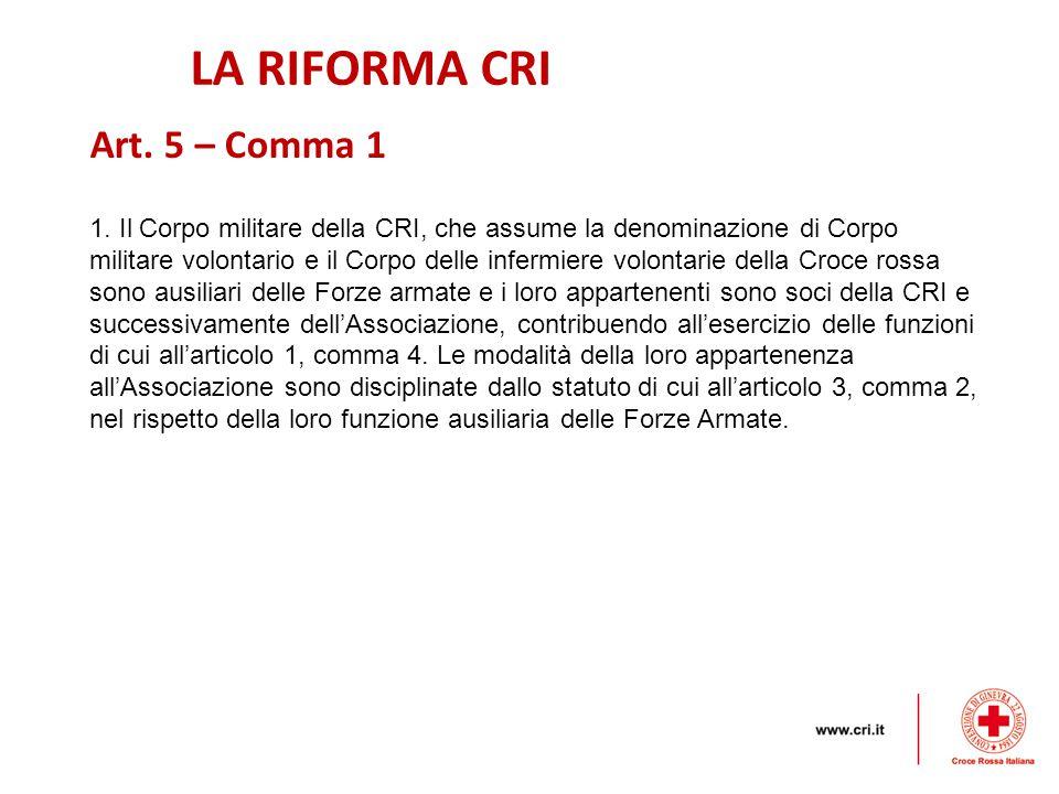 LA RIFORMA CRI Art. 5 – Comma 1