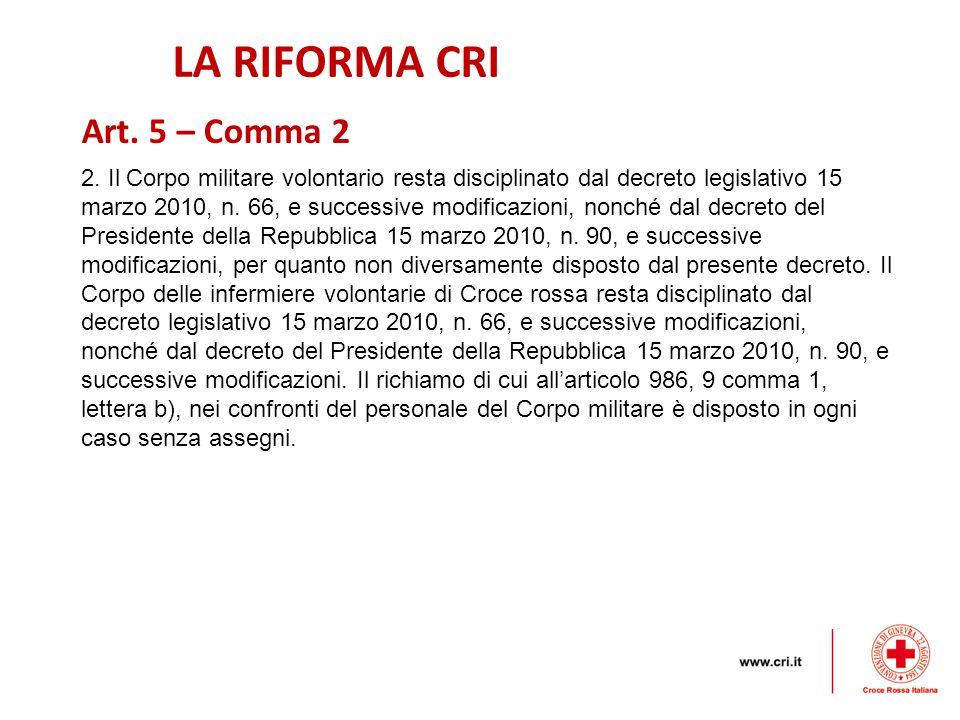 LA RIFORMA CRI Art. 5 – Comma 2