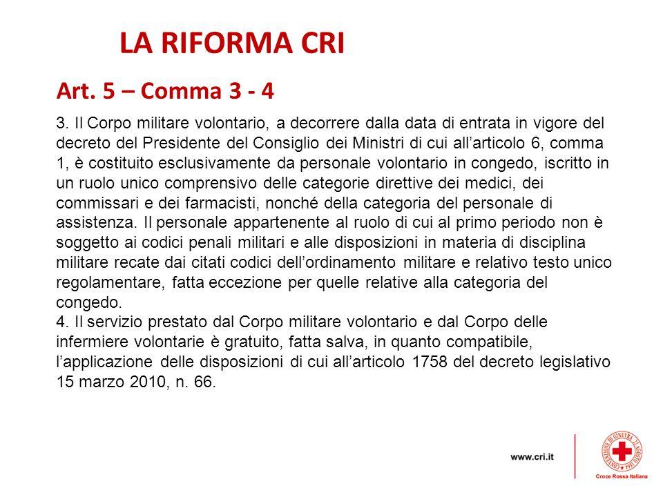 LA RIFORMA CRI Art. 5 – Comma 3 - 4