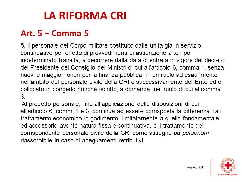 LA RIFORMA CRI Art. 5 – Comma 5