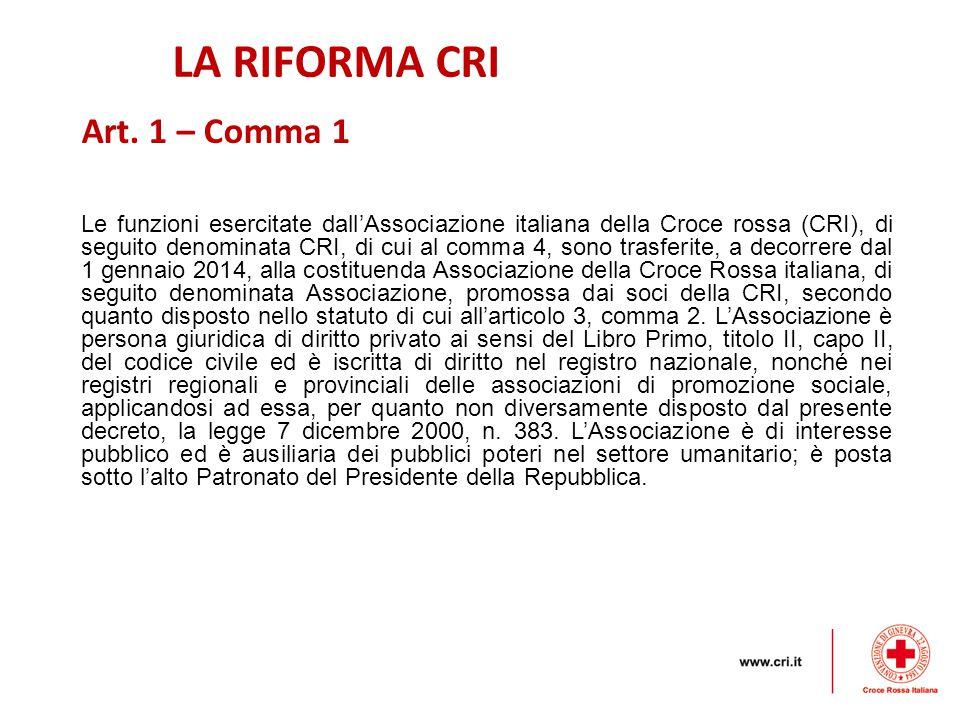 LA RIFORMA CRI Art. 1 – Comma 1