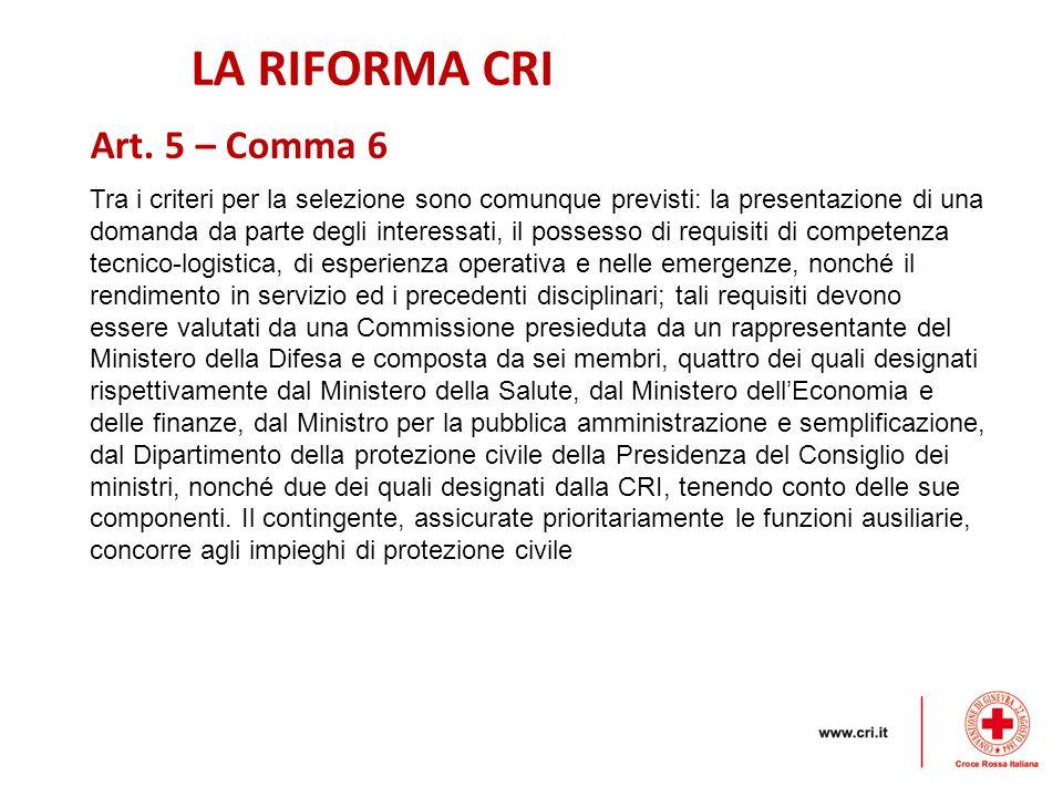 LA RIFORMA CRI Art. 5 – Comma 6