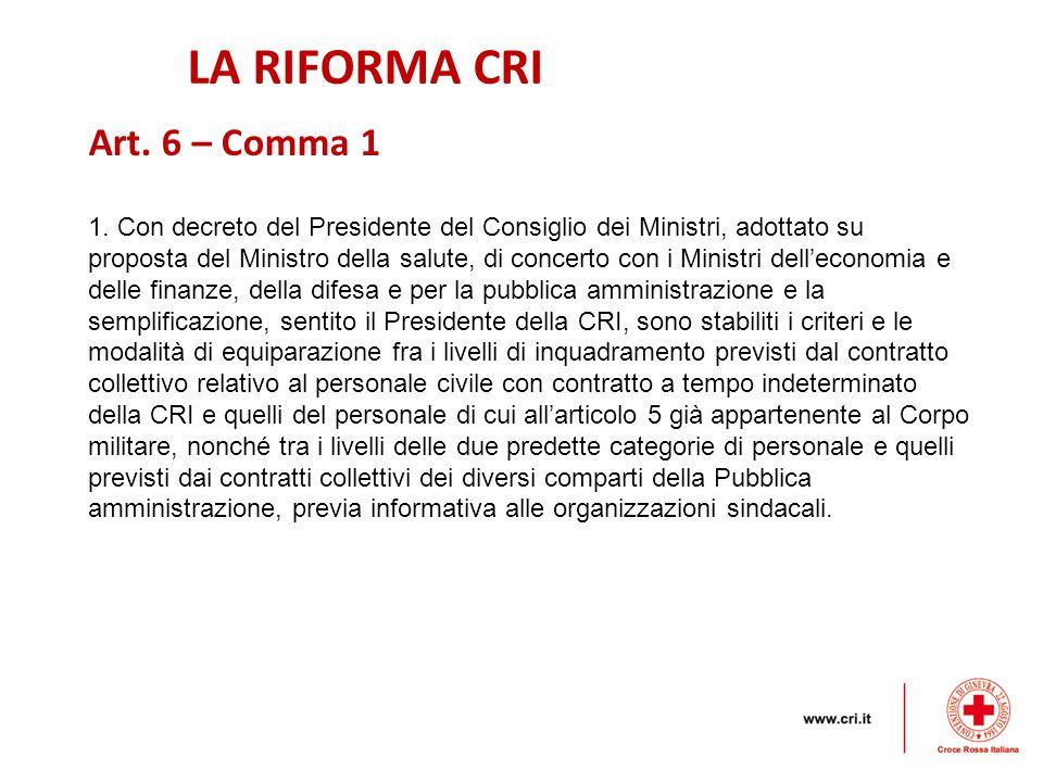 LA RIFORMA CRI Art. 6 – Comma 1
