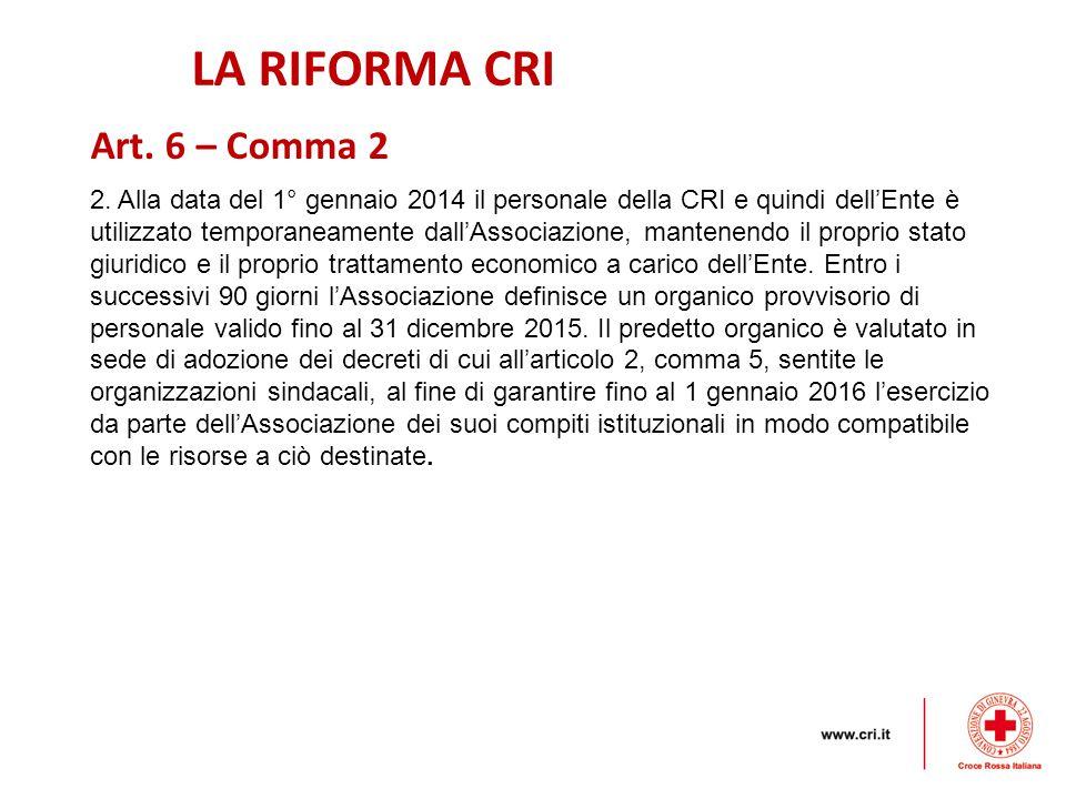LA RIFORMA CRI Art. 6 – Comma 2