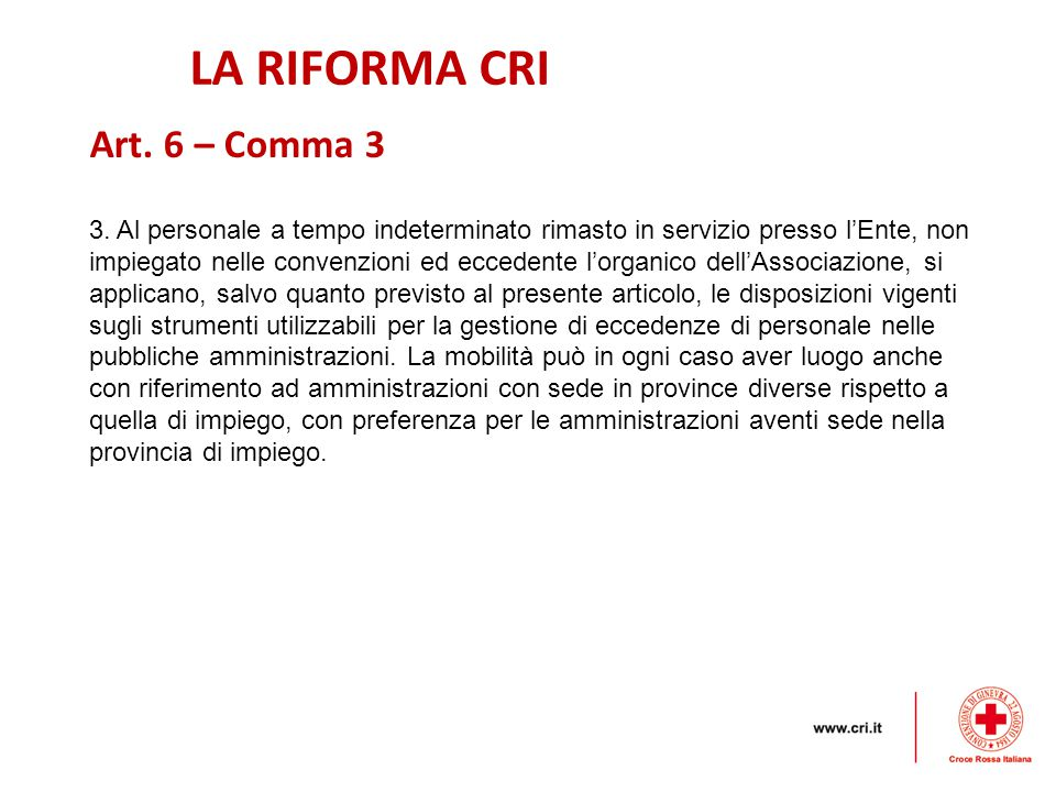 LA RIFORMA CRI Art. 6 – Comma 3