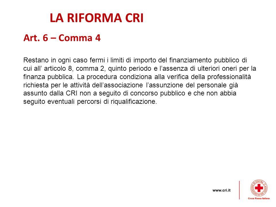 LA RIFORMA CRI Art. 6 – Comma 4