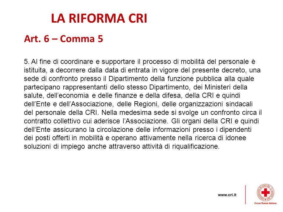 LA RIFORMA CRI Art. 6 – Comma 5