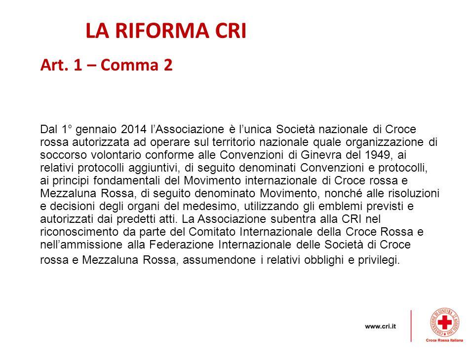 LA RIFORMA CRI Art. 1 – Comma 2