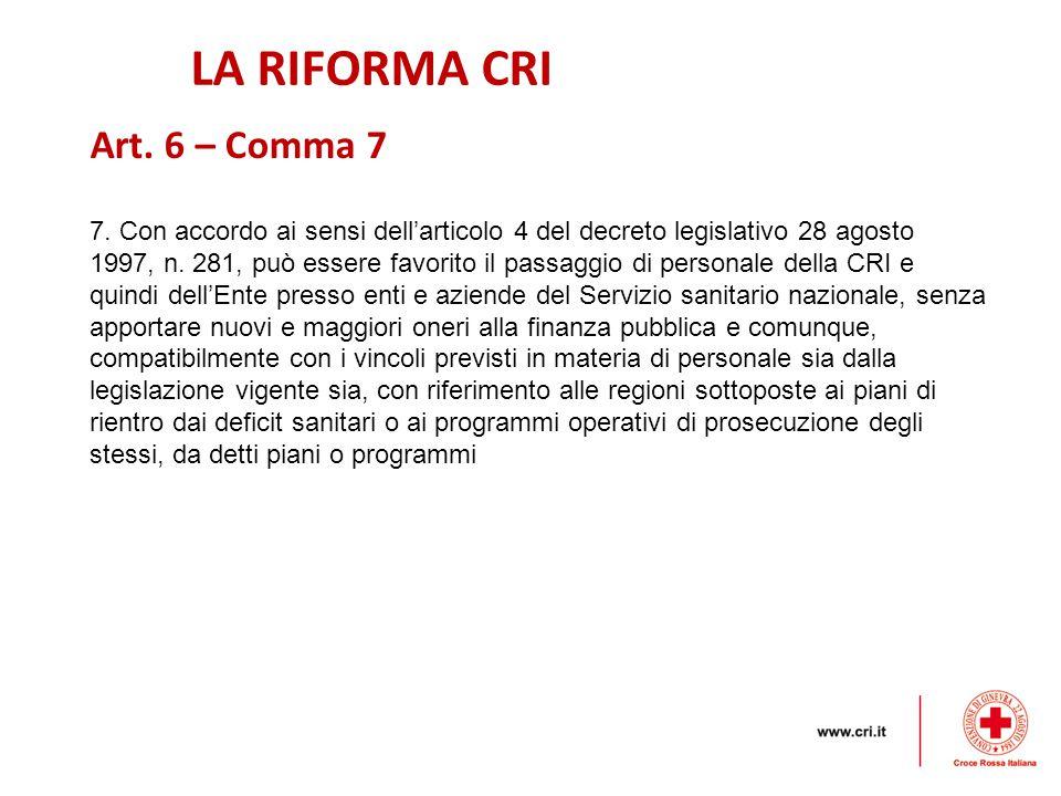 LA RIFORMA CRI Art. 6 – Comma 7