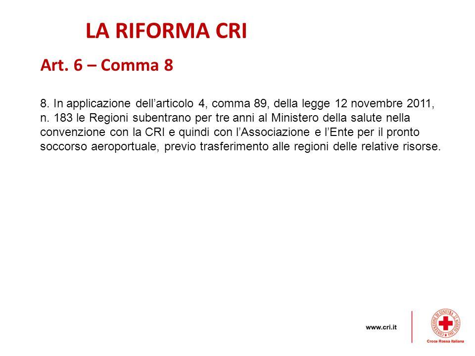 LA RIFORMA CRI Art. 6 – Comma 8