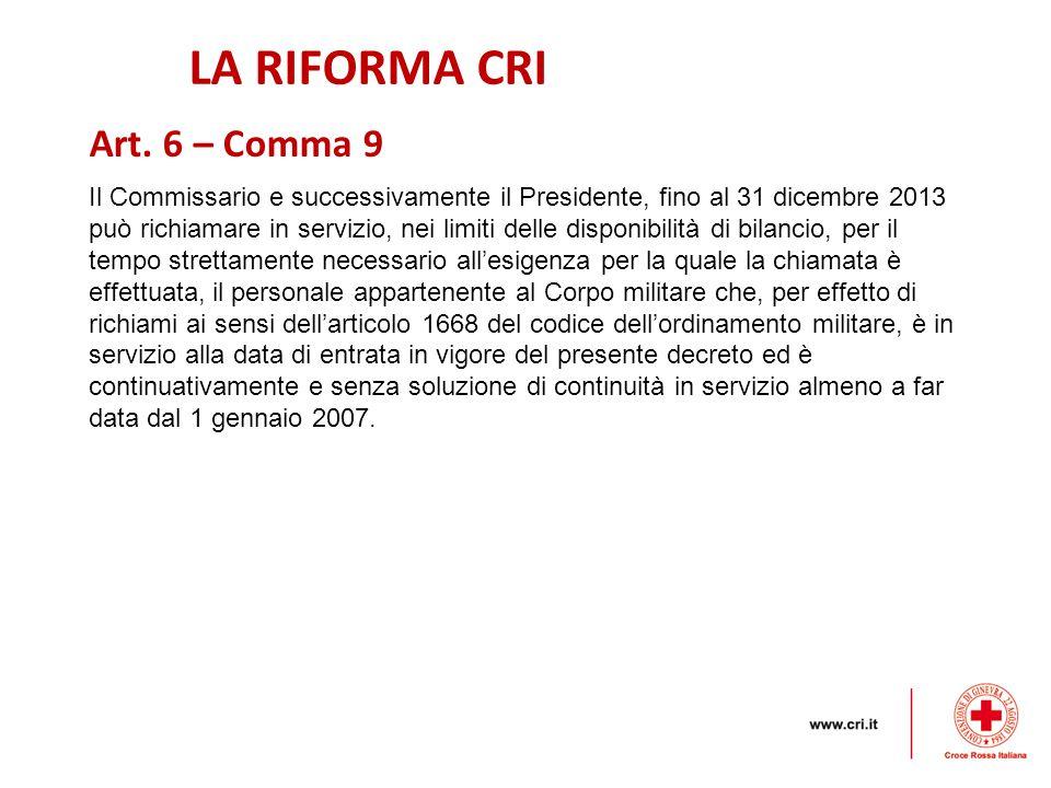 LA RIFORMA CRI Art. 6 – Comma 9