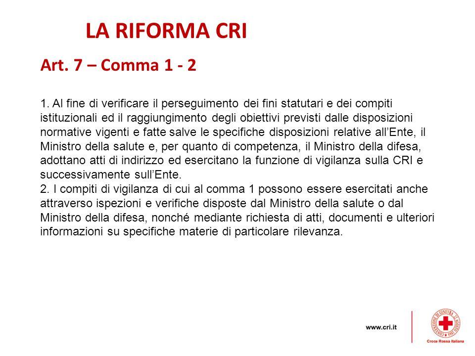 LA RIFORMA CRI Art. 7 – Comma 1 - 2