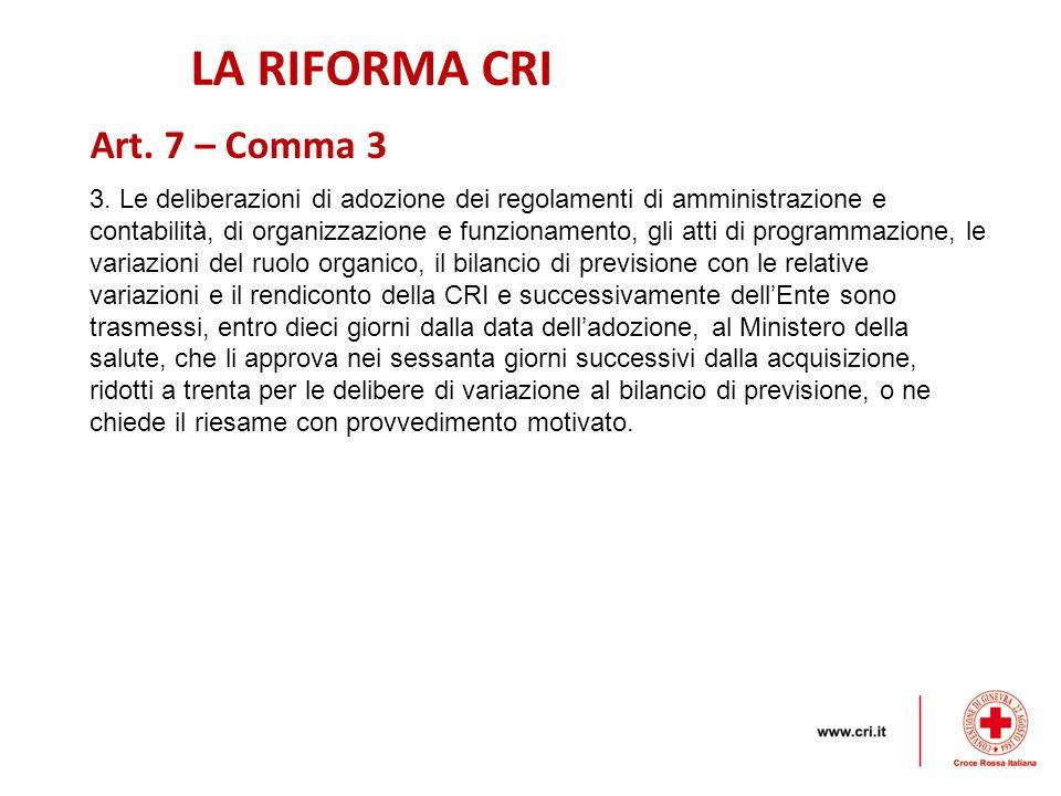 LA RIFORMA CRI Art. 7 – Comma 3