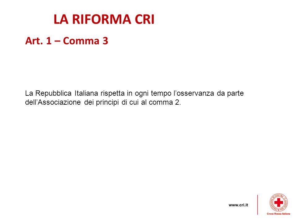 LA RIFORMA CRI Art. 1 – Comma 3