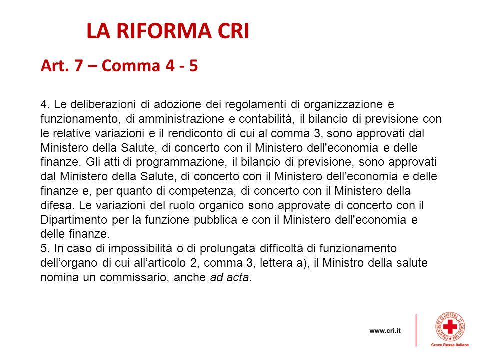 LA RIFORMA CRI Art. 7 – Comma 4 - 5