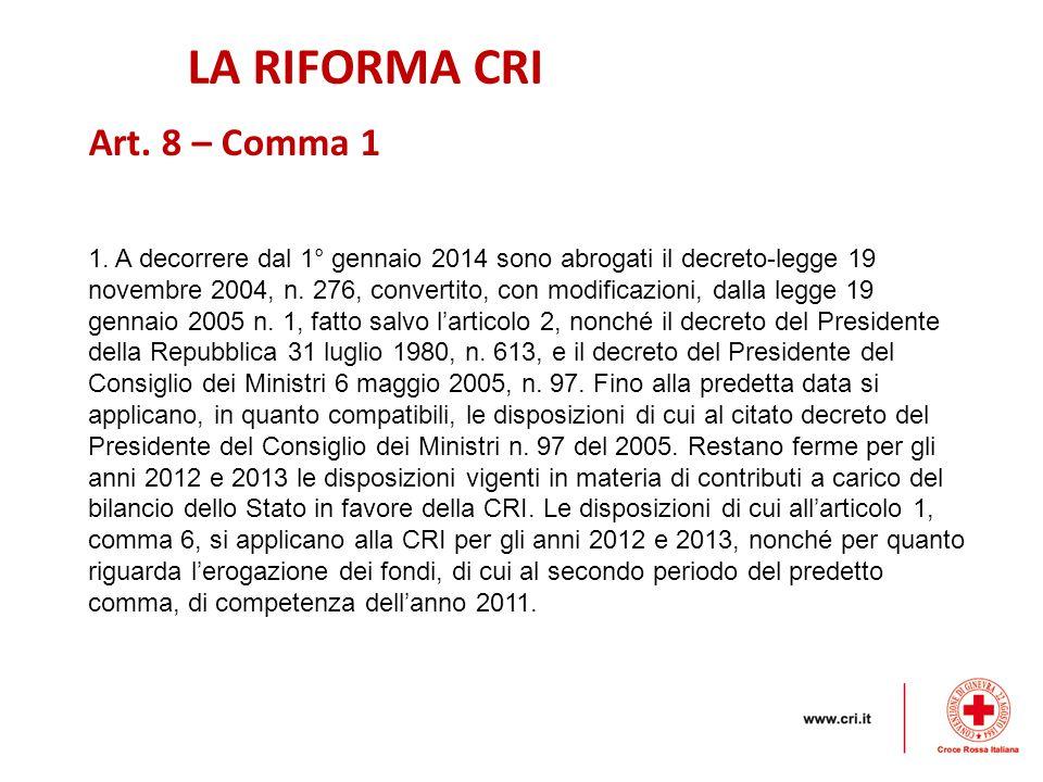 LA RIFORMA CRI Art. 8 – Comma 1