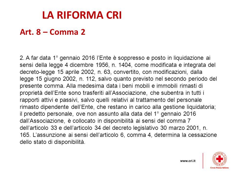 LA RIFORMA CRI Art. 8 – Comma 2