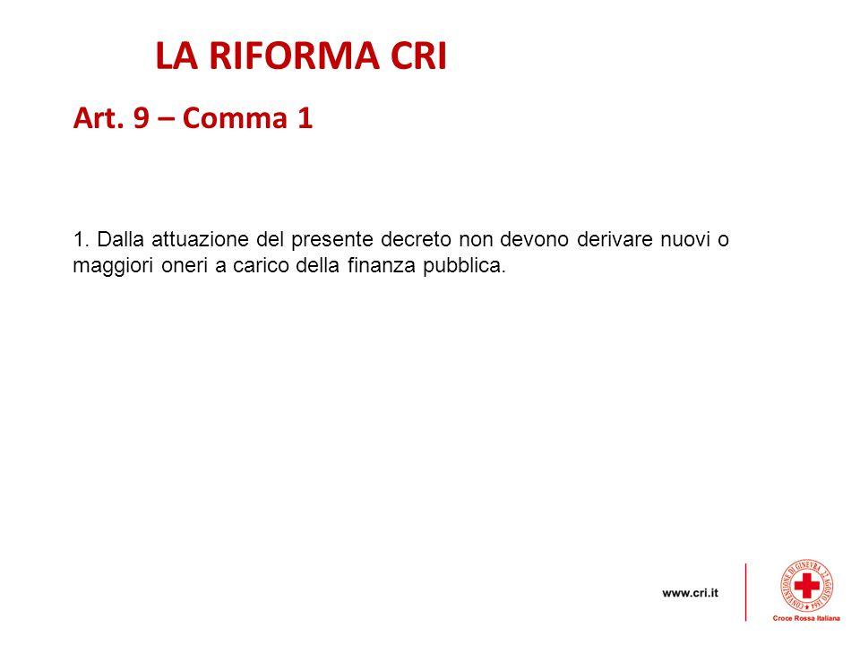LA RIFORMA CRI Art. 9 – Comma 1