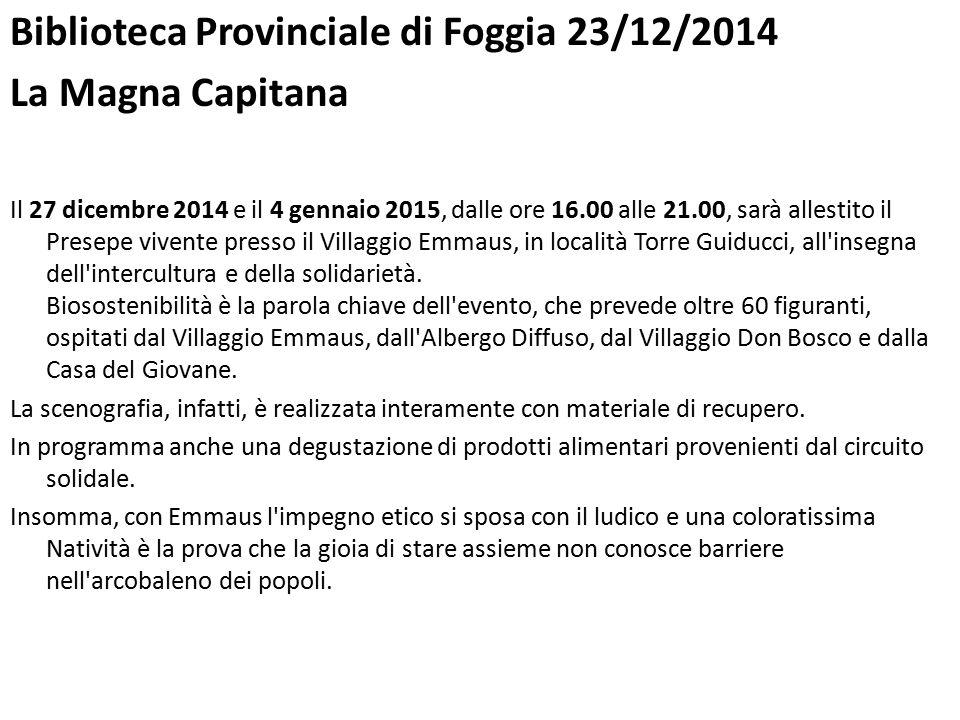 Biblioteca Provinciale di Foggia 23/12/2014 La Magna Capitana