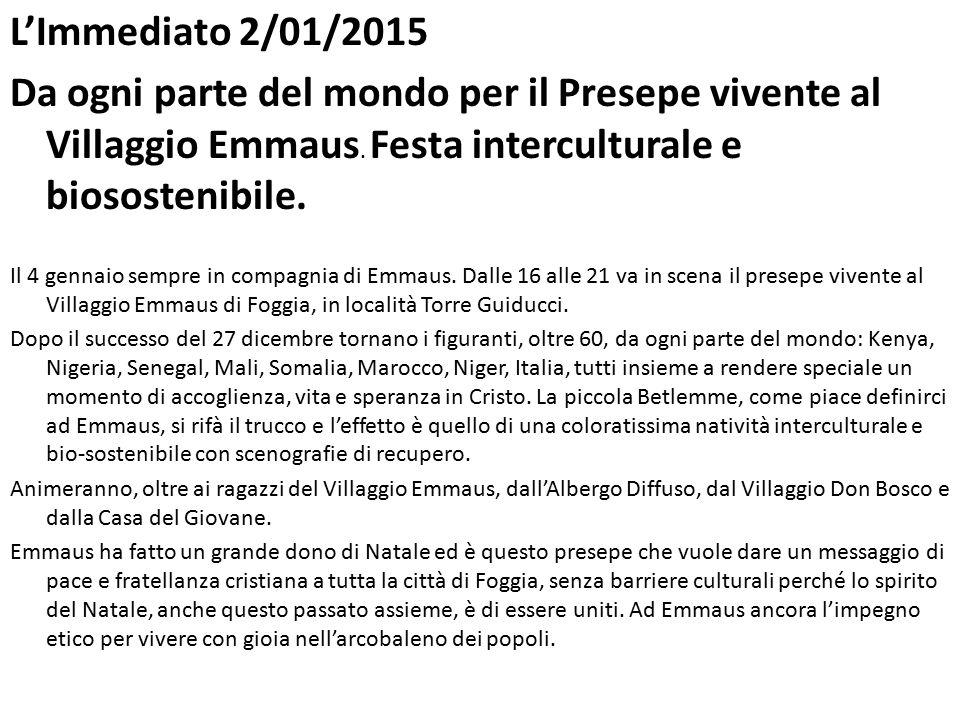L'Immediato 2/01/2015 Da ogni parte del mondo per il Presepe vivente al Villaggio Emmaus. Festa interculturale e biosostenibile.