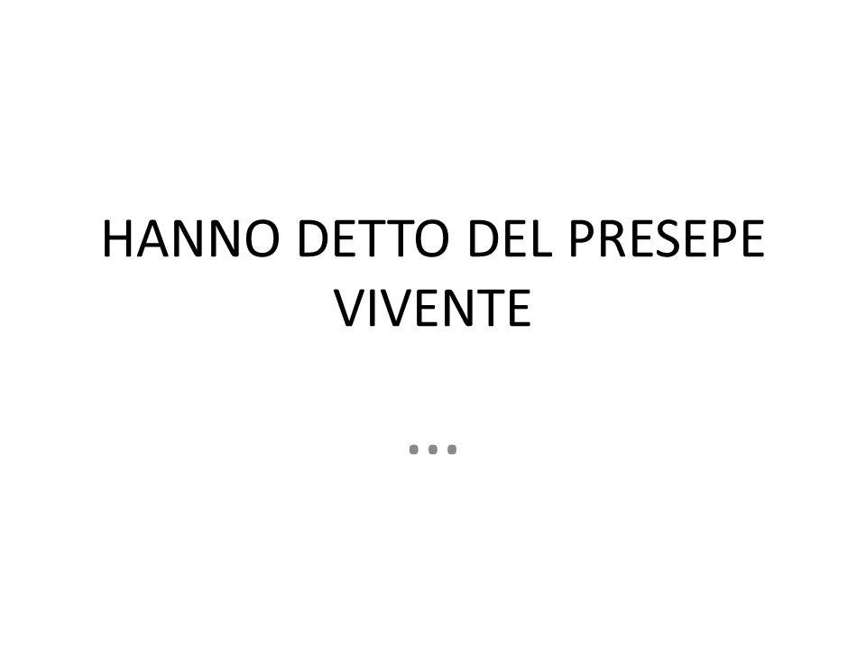 HANNO DETTO DEL PRESEPE VIVENTE