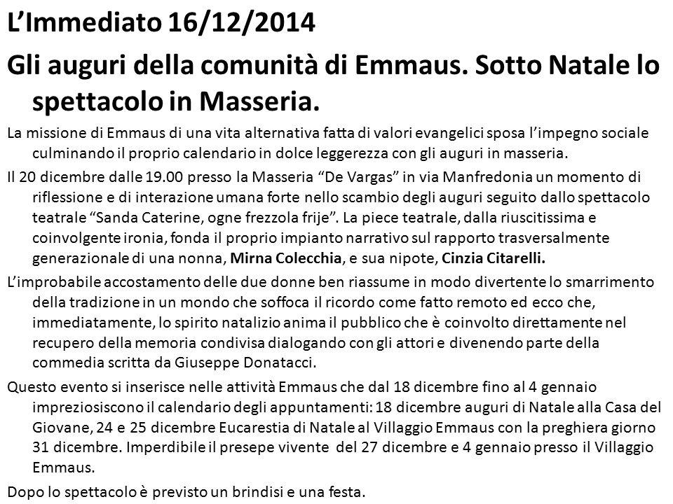 L'Immediato 16/12/2014 Gli auguri della comunità di Emmaus. Sotto Natale lo spettacolo in Masseria.