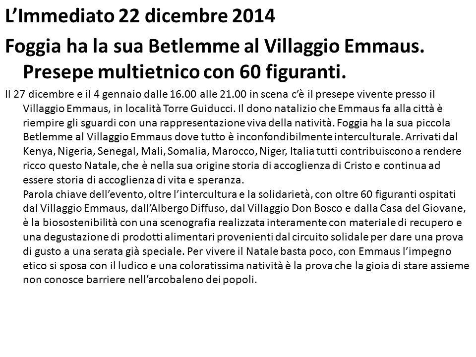 L'Immediato 22 dicembre 2014 Foggia ha la sua Betlemme al Villaggio Emmaus. Presepe multietnico con 60 figuranti.