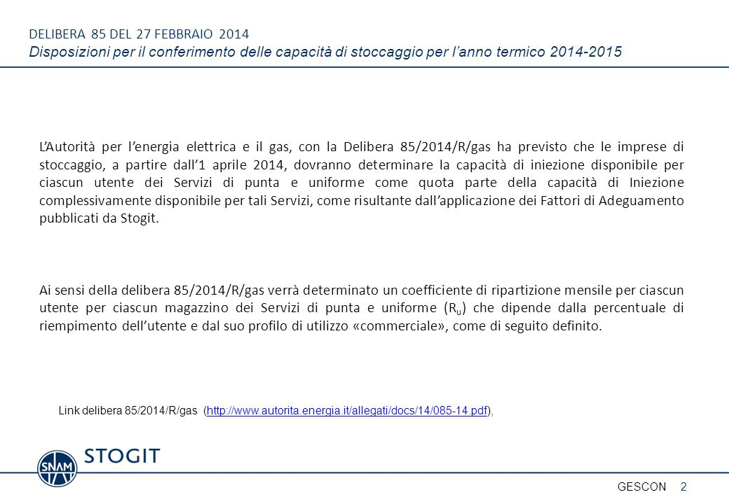 DELIBERA 85 DEL 27 FEBBRAIO 2014 Disposizioni per il conferimento delle capacità di stoccaggio per l'anno termico 2014-2015
