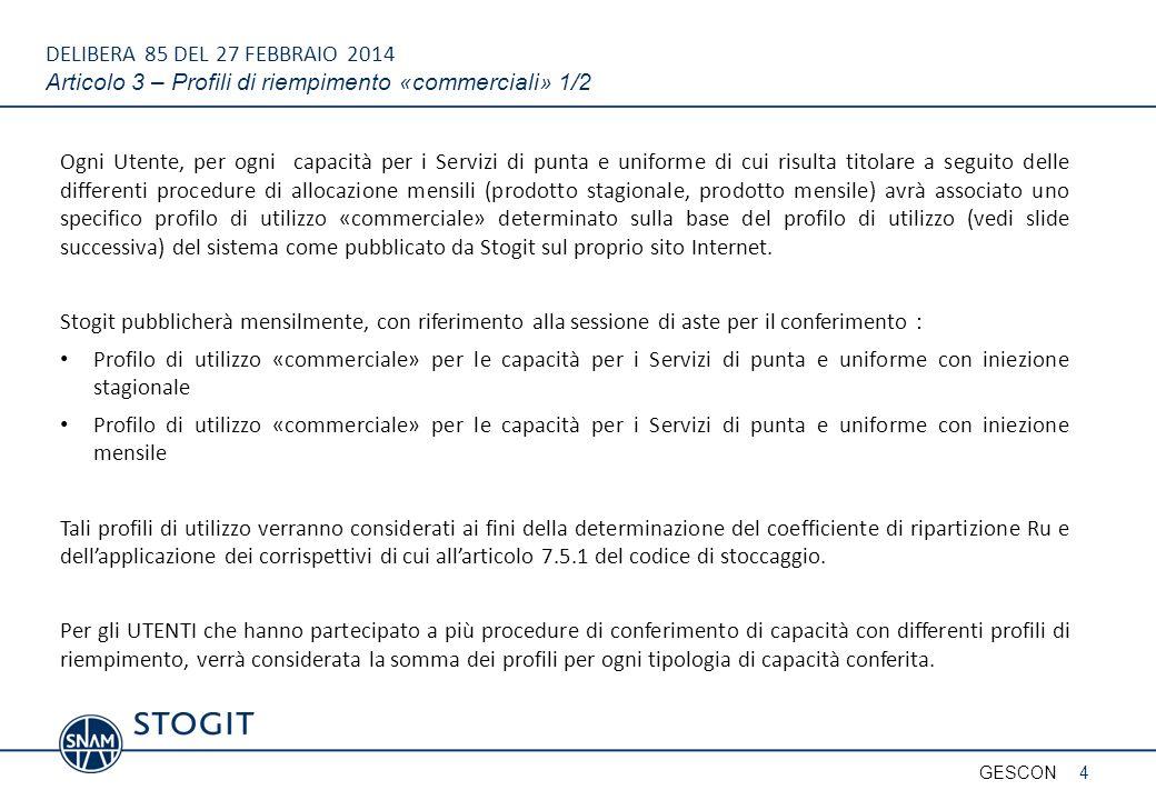 DELIBERA 85 DEL 27 FEBBRAIO 2014 Articolo 3 – Profili di riempimento «commerciali» 1/2