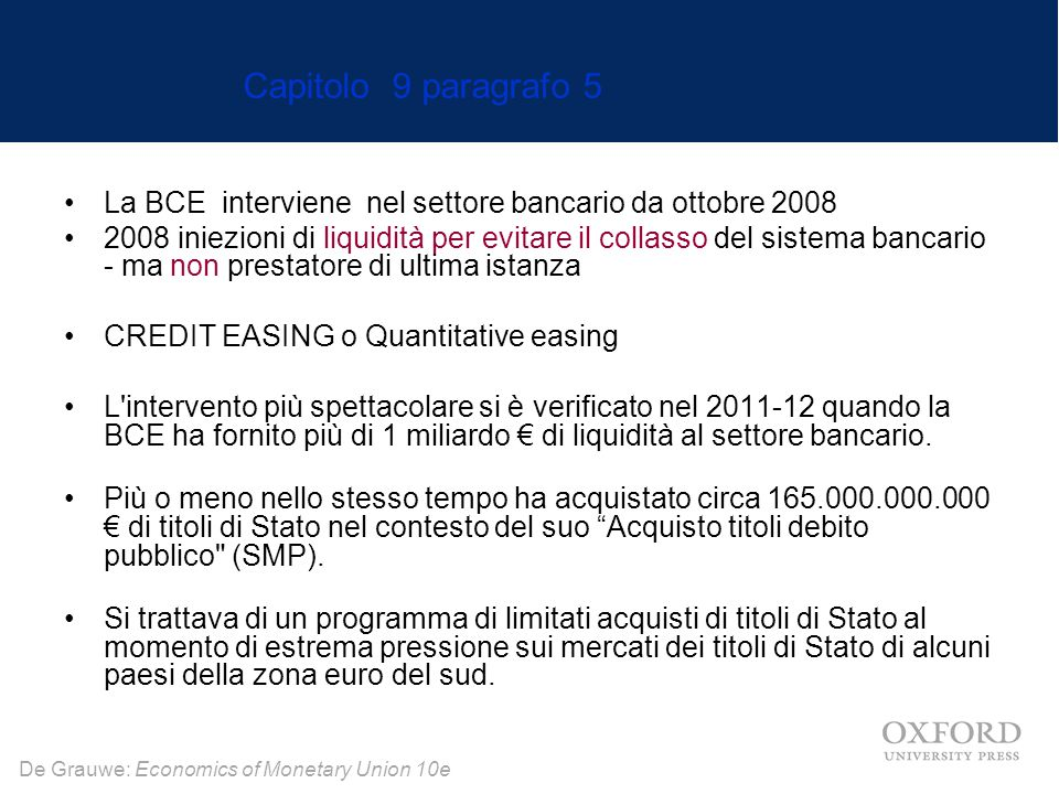 Capitolo 9 paragrafo 5 La BCE interviene nel settore bancario da ottobre 2008.