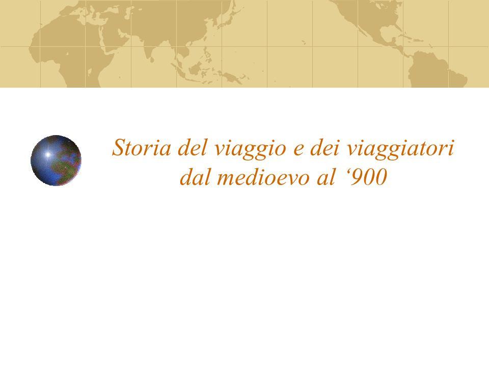 Storia del viaggio e dei viaggiatori dal medioevo al '900