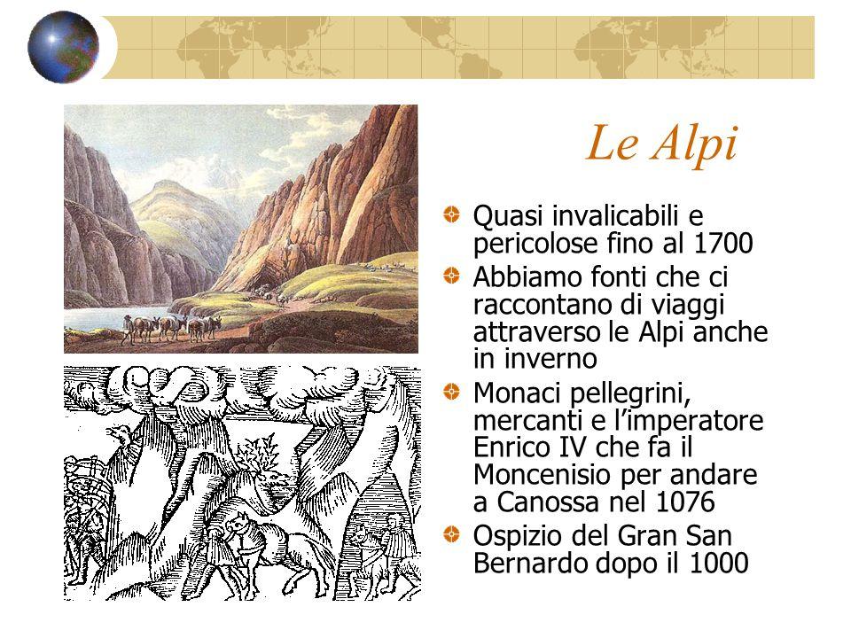 Le Alpi Quasi invalicabili e pericolose fino al 1700
